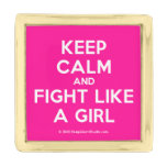 keep calm and fight like a girl  Lapel Pin