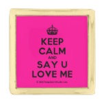 [Crown] keep calm and say u love me  Lapel Pin