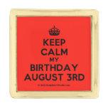 [Crown] keep calm my birthday august 3rd  Lapel Pin