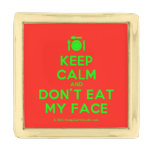 [Cutlery and plate] keep calm and don't eat my face  Lapel Pin