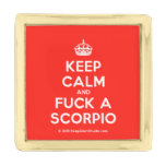 [Crown] keep calm and fuck a scorpio  Lapel Pin