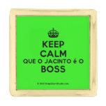 [Crown] keep calm que o jacinto é o boss  Lapel Pin