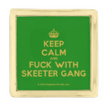 [Crown] keep calm and fuck with skeeter gang  Lapel Pin