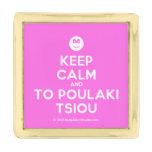 [Smile] keep calm and to poulaki tsiou  Lapel Pin