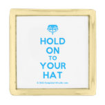 [Crown upside down] hold on to your hat  Lapel Pin