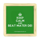[Crown] keep calm and beat mater dei  Lapel Pin