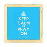 [Crown] keep calm and pray on  Lapel Pin