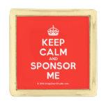 [Crown] keep calm and sponsor me  Lapel Pin