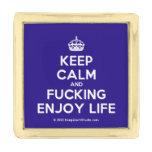 [Crown] keep calm and fucking enjoy life  Lapel Pin