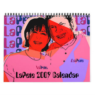 LaPete 2009 Calendar - Customized