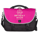 [Crown] keep calm it's my birthday bitch!  Laptop Bags