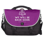 [Two hearts] keep calm and we will be back soon  Laptop Bags
