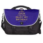 [Crown] keep calm y'all will enjoy my birthday  Laptop Bags