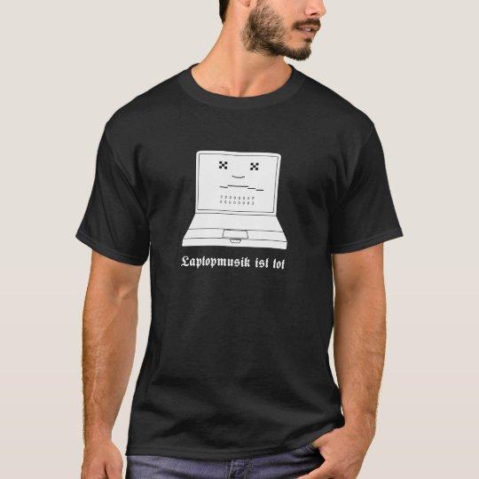 Laptop Ist Tot T-Shirt