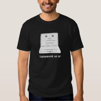 Laptop Ist Tot Tee Shirt