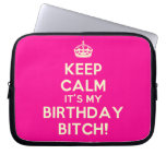 [Crown] keep calm it's my birthday bitch!  Laptop/netbook Sleeves Laptop Sleeves