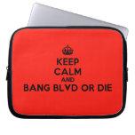 [Crown] keep calm and bang blvd or die  Laptop netbook Sleeves Laptop Sleeves