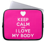 [Love heart] keep calm and i love my body  Laptop/netbook Sleeves Laptop Sleeves
