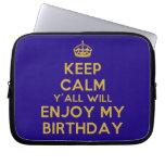 [Crown] keep calm y'all will enjoy my birthday  Laptop/netbook Sleeves Laptop Sleeves