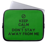 [No sign] keep calm and don't stay away from me  Laptop/netbook Sleeves Laptop Sleeves