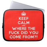 [Crown] keep calm and where the fuck did you come from?!  Laptop/netbook Sleeves Laptop Sleeves