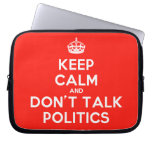 [Crown] keep calm and don't talk politics  Laptop/netbook Sleeves Laptop Sleeves