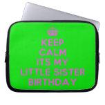 [Crown] keep calm its my little sister birthday  Laptop/netbook Sleeves Laptop Sleeves