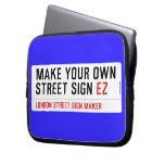 make your own street sign  Laptop/netbook Sleeves Laptop Sleeves