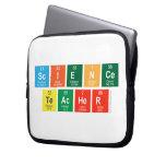 Science Teacher  Laptop/netbook Sleeves Laptop Sleeves