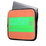 Capri Mickens  Swagg Street  Laptop/netbook Sleeves Laptop Sleeves