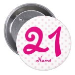 Large 21st Pink white polka dot badge age 21 3 Inch Round Button