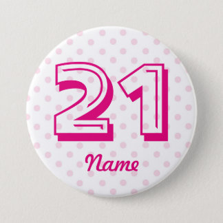 Large 21st Pink white polka dot badge age 21 Button