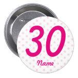 Large 30th Pink white polka dot badge age 30 Pinback Button