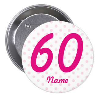Large 60th Pink white polka dot badge age 60 Button