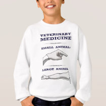 Large and Small Animal Veterinarian humorous Sweatshirt