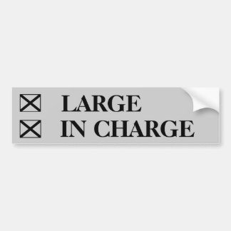 Large? check In Charge? check! Bumper Sticker