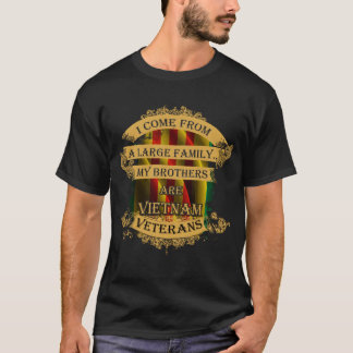 Large family-my brothers are Vietnam veterans T-Shirt