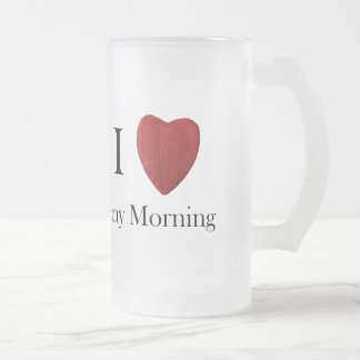 Large glass cup of I love my Morning