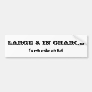 Large In Charge Bumper Sticker