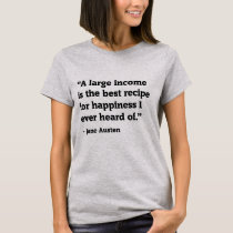 large income funny quote women t-shirt