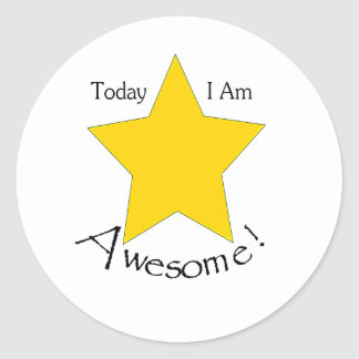 large round sticker: Today I Am Awesome Classic Round Sticker