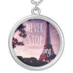 Large Silver PARIS  NEVER STOP DREAMING Round Pendant Necklace
