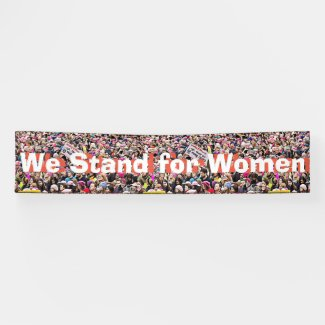 """Large """"We Stand for Women"""" Protest Sign"""