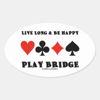 Largo vivo y sea puente feliz del juego (cuatro pegatina ovalada