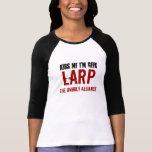 LARP - para las mujeres Camisetas