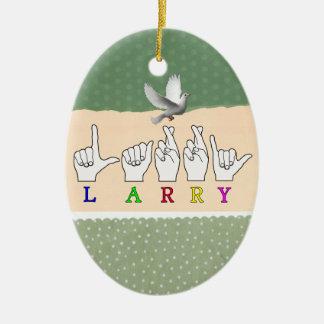 LARRY FINGERSPELLED NAME ASL SIGN CERAMIC ORNAMENT