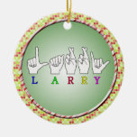 LARRY FINGERSPELLED NAME ASL SIGN Double-Sided CERAMIC ROUND CHRISTMAS ORNAMENT