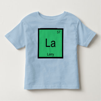 Larry  Name Chemistry Element Periodic Table Toddler T-shirt