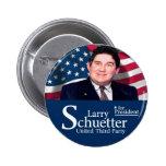 Larry Schuetter para el presidente 2012 Pin