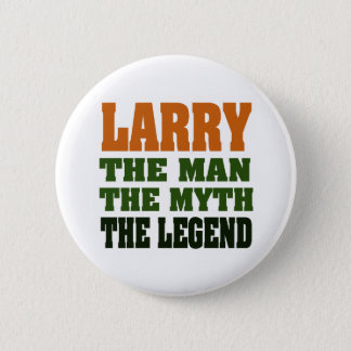 LARRY - the Man, the Myth, the Legend Button